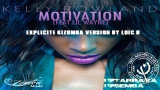KELLY ROWLAND: Motivation ft LIL WAYNE, Kizomba Remix By LOIC B.