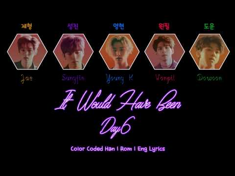 Day6 - It Would Have Been(그럴 텐데)  [Color Coded Han|Rom|Eng Lyrics]