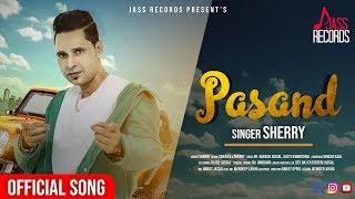 Pasand | (Full HD) | Sherry | New Punjabi Songs 2019 | Latest Punjabi Songs | Jass Records