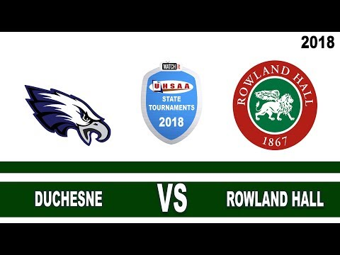 2A Boys Basketball: Duchesne vs Rowland Hall UHSAA 2018 State Tournament Quarterfinals