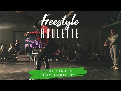Galen Hooks Presents FREESTYLE ROULETTE:  EVENT  Semi-Finals THE THRILLS