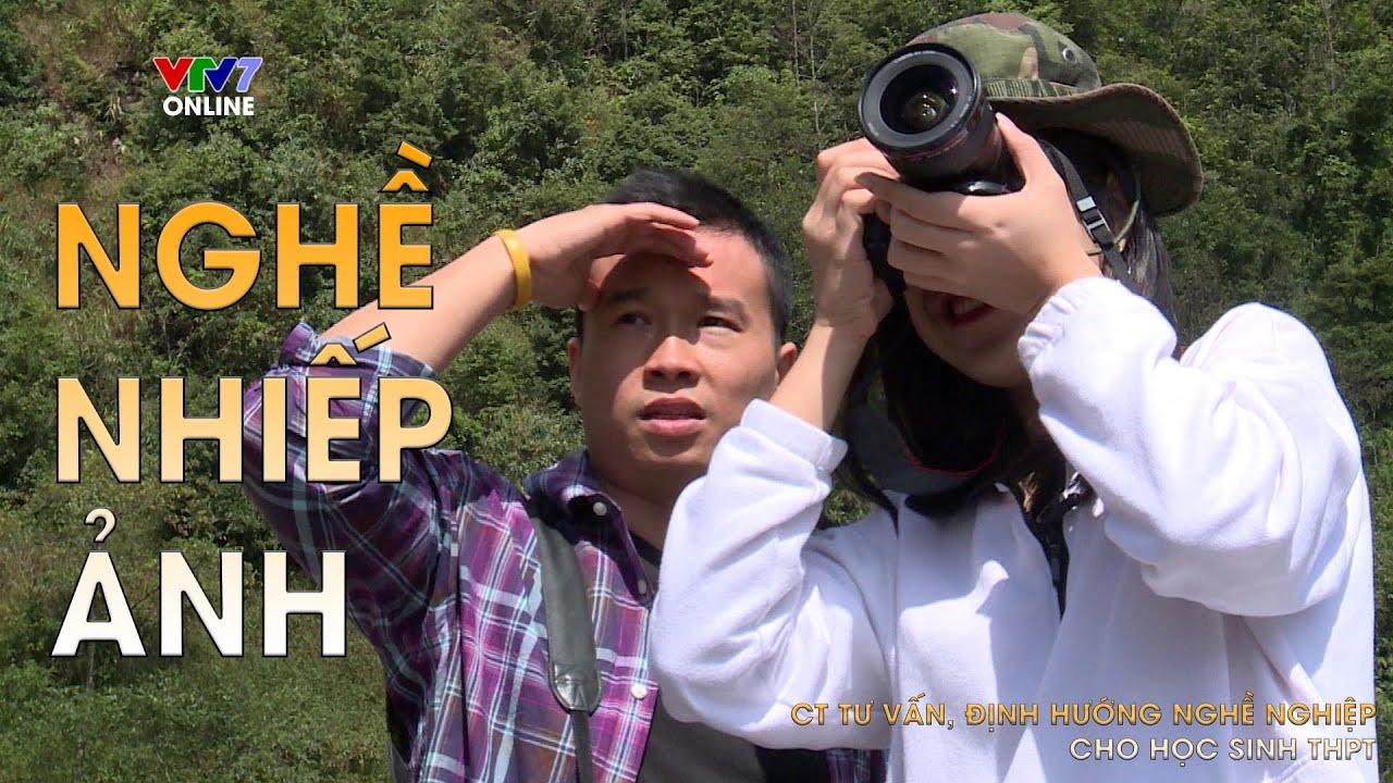 Chọn nghề phù hợp   Theo đuổi nghề nhiếp ảnh – Nghề Nhiếp ảnh gia   Gõ cửa nghề nghiệp Số 9