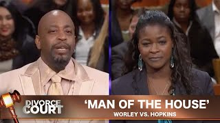 Vintage Divorce Court- Worley Vs. Hopkins: Man Of The House