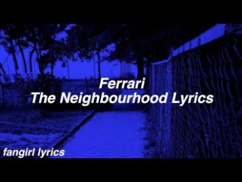 Ferrari || The Neighbourhood Lyrics