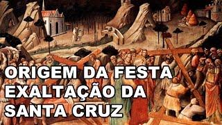 Como surgiu a Festa da Exaltação da Santa Cruz?