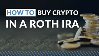 How to Buy Crypto in a ROTH IRA  Step by Step Guide