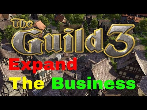 The Guild 3 - Episode 2 -  Expand the Business