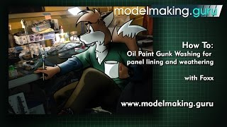 HOW TO:  Panel Line and Weather with Oil Paint Gunk Washes