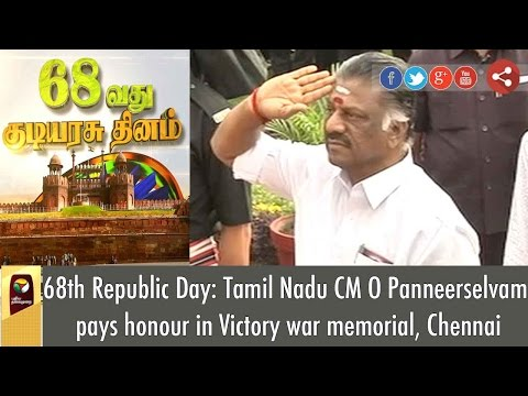 68th Republic Day: Tamil Nadu CM O Panneerselvam pays honour in Victory war memorial, Chennai