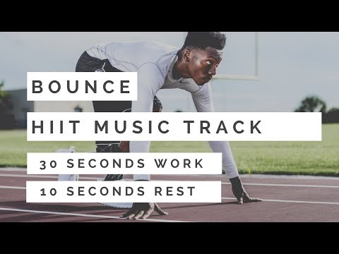 HIIT MUSIC  BOUNCE  HIIT 30 sec WORK  10 sec REST