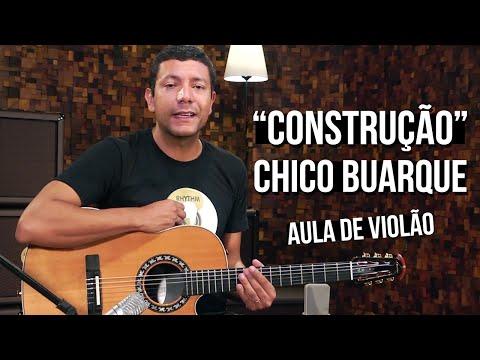 Chico Buarque - Construção / Deus Lhe Pague (como tocar - aula de violão)