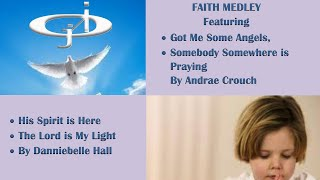 faith-medley---got-me-some-angels-somebody-somewhere-is-praying-by-andrae-crouch
