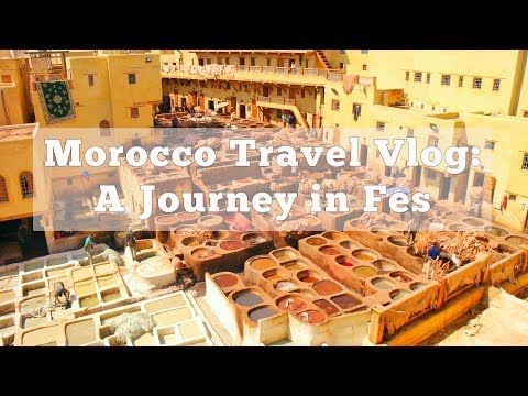 Travel Vlog: A journey in Fes, Morocco