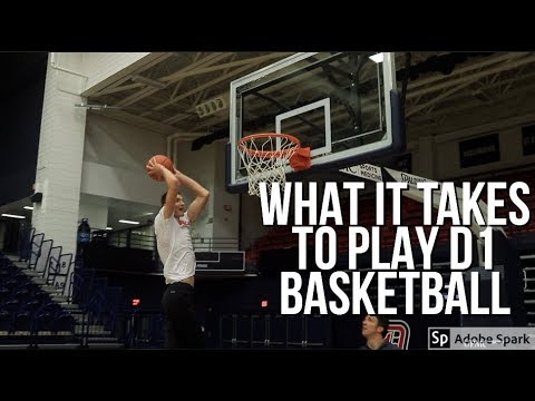 WHAT IT TAKES TO PLAY D1 BASKETBALL