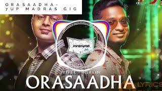 Orasaadha - 7UP Madras Gig | (Mp3)