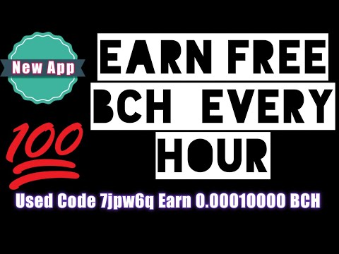 Earn Free BCH Every Hour | New Earning App