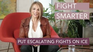 Fight Smarter: Put Escalating Fights on Ice - Esther Perel