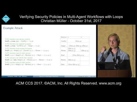 ACM CCS 2017 - Verifying Security Policies in Multi-Agent Workflows [...] - Christian Muller