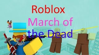 Roblox March of the Dead complete gameplay