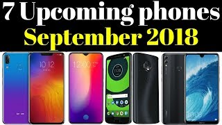 7 Upcoming Smartphones Launching In September 2018 | Upcoming Mobile Phones In India September 2018
