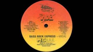 MC A.D.E - Bass Rock Express (Vocal)