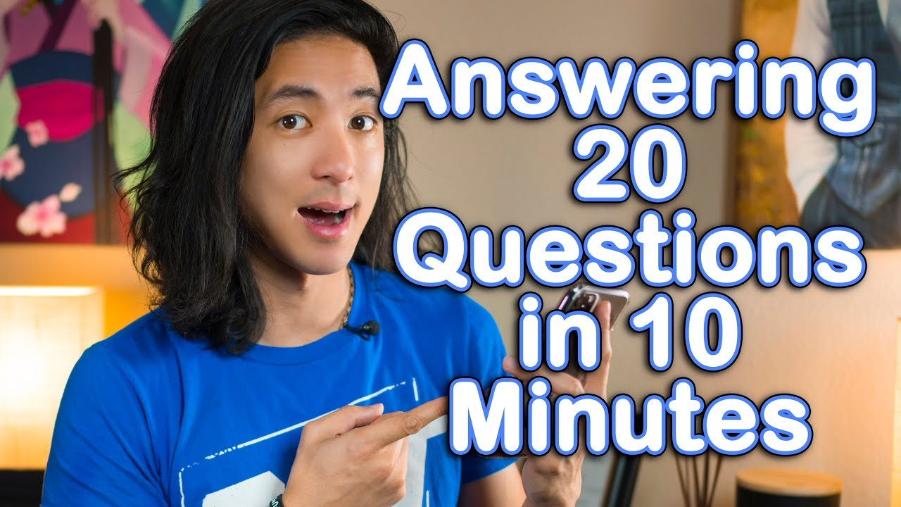 Answering 20 Questions in 10 Minutes