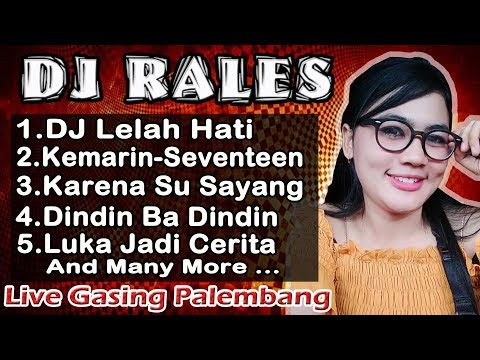 DJ LELAH HATI ❗ - OT RALES FULL DJ Live Gasing Palembang