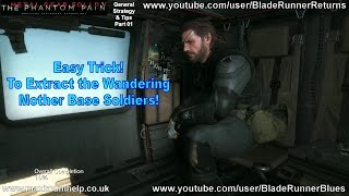 Easy Trick! Extract the Wandering Mother Base Soldiers! Metal Gear Solid V The Phantom Pain PS4 HD