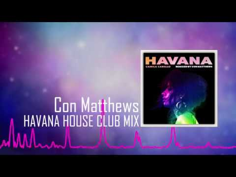 HAVANA Camila Cabello - HOUSE CLUB MIX AVAILABLE ON SOUNDCLOUD