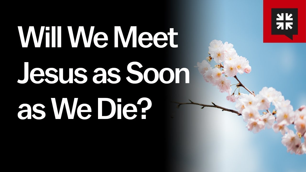 Will We Meet Jesus as Soon as We Die? // Ask Pastor John