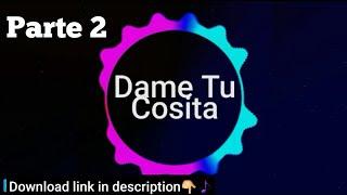 Dame Tu Cosita Parte 2 Ringtone Free Mp3 Download Ringtones