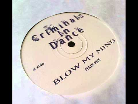 Criminals In Dance - Blow My Mind