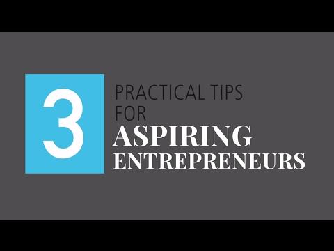 Three Practical Tips for Aspiring Entrepreneurs