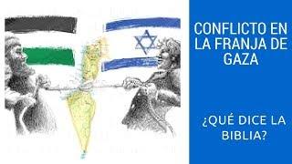 La Franja de Gaza - ¿Qué dice la Biblia del conflicto Israel Palestina? - Canal Cristiano