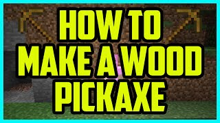 How To Make A Wooden Pickaxe In Minecraft Survival 1.9.4 2016 PC (QUICK & EASY) - Minecraft Tutorial