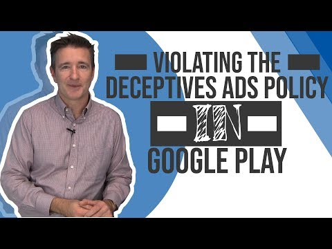 Violating The Deceptive Ads Policy In Google Play