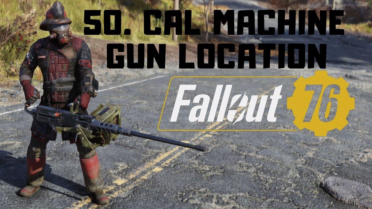 Quick Guide - Where to find the 50  Cal Machine Gun in Fallout 76