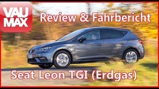 2018 Seat Leon TGI (1.4 TSI Erdgas/CNG) im Review / Details / Kaufberatung / Sitzprobe / #VAU-MAX.tv