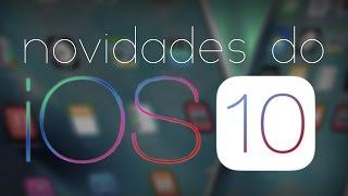 Veja as novidades do IOS 10
