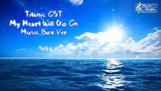 타이타닉 (Titanic) OST - My Heart Will Go On 오르골 (Music Box) Ver.