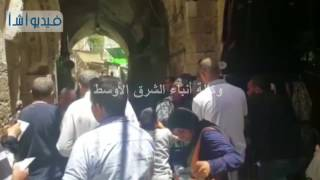 بالفيديو:البلدة القديمة وابواب المسجد الاقصى ما زالت تشهد تضييقات من قوات الاحتلال