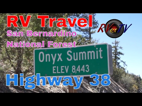 RV Travel – Highway 38 To Big Bear Lake Ca.. Onyx Summit…San Bernardino National Forest