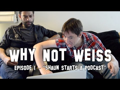 Why Not Weiss  Ep. 1