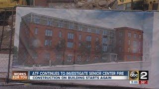 ATF continues to investigate arson at Baltimore senior center