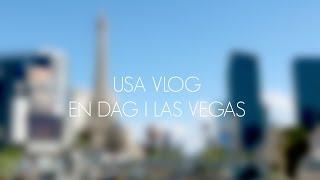 USA VLOG // En dag i Las Vegas