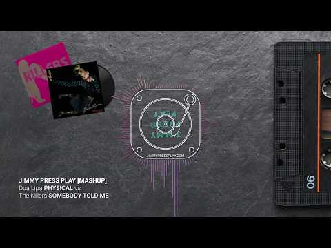 Mashup / Remix - Dua Lipa PHYSICAL vs The Killers SOMEBODY TOLD ME [Audio]
