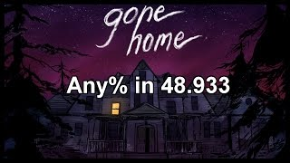 Gone Home Any% in 48.933