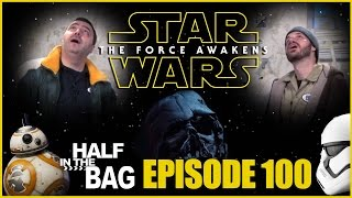 Half in the Bag Episode 100: Star Wars: The Force Awakens(It's episode 100 of Half in the Bag! Mike, Jay, and their new friend Kris Kringle celebrate this momentous event by participating in a normal episode and see the ..., 2015-12-20T13:11:56.000Z)