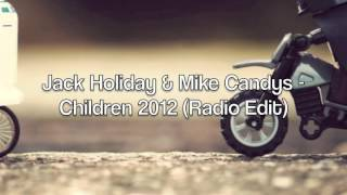 Download Jack Holiday & Mike Candys- Children 2012 (radio edit) MP3 song and Music Video