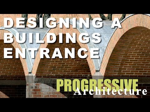 Designing A Buildings Entrance By Progressive Architecture
